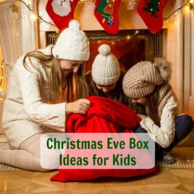 7 Christmas Eve Box Ideas for Kids