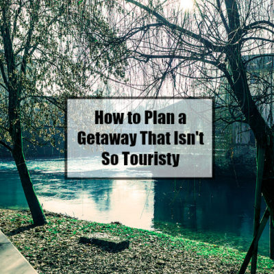 Plan a Getaway With a Difference With These Tips!