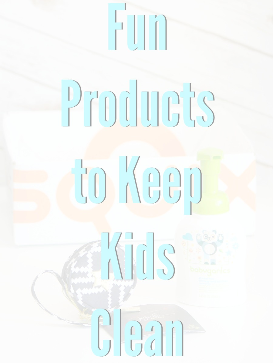 Keeping Kids Clean – Products That Make It Easier