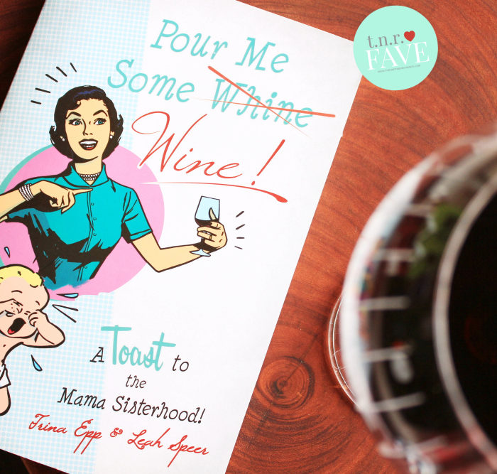 Pour Me Some Wine: A Toast to the Mama Sisterhood