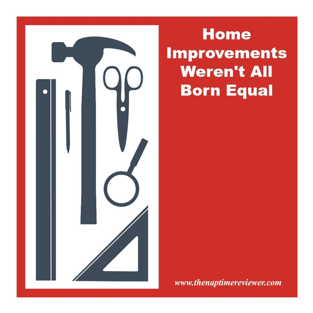 Home improvements weren 39 t all born equal the naptime for A to z home improvements