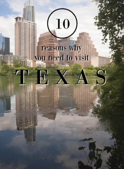Reasons to Visit Texas