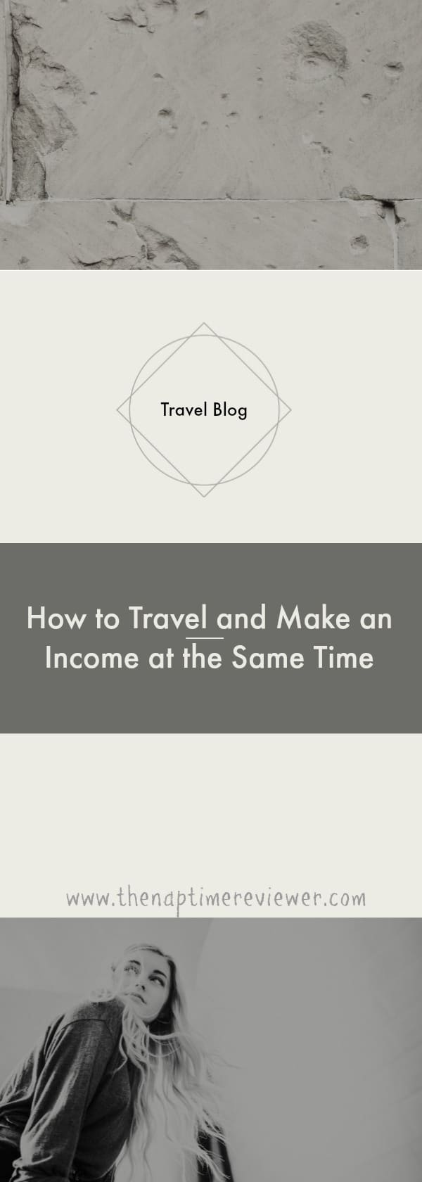 How to Travel and Make an Income at the Same Time