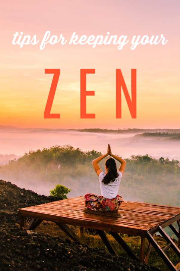Tips for Keeping Your Zen